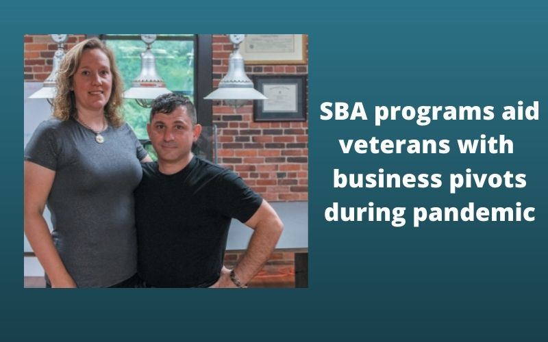 SBA programs aid veterans with business pivots during pandemic